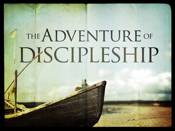 Adventure of Discipleship