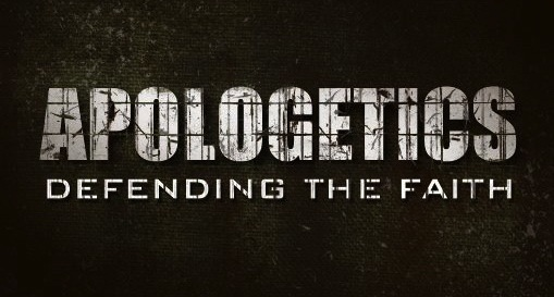 Apologetics - Defending Faith
